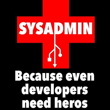 SYSADMIN: Because even developers need heros by WeeTee