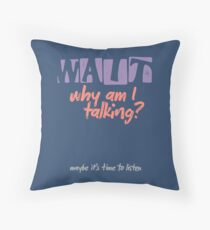 WAIT Why am I Talking? Throw Pillow