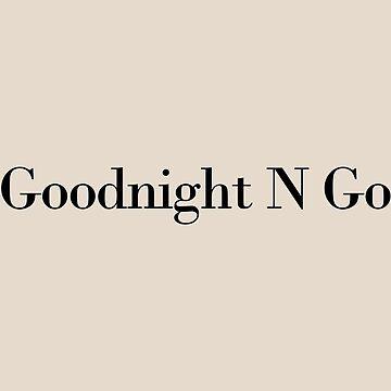 Goodnight N Go by alexshannon