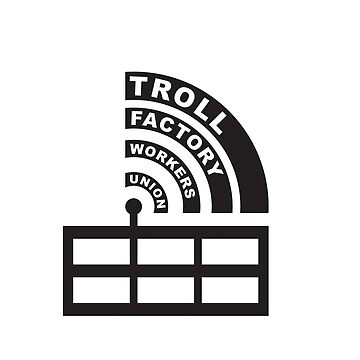 Troll Factory Workers Union by kislev