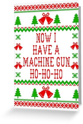 Now I Have A Machine Gun Ho Ho Ho Die Hard Quote Ugly Christmas