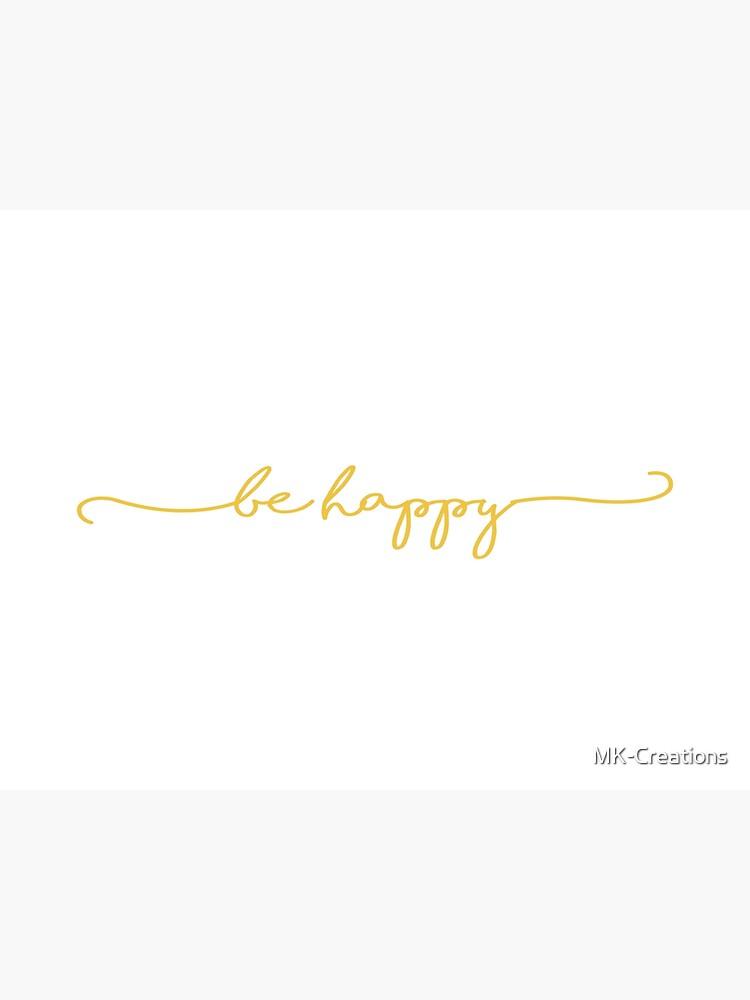 Sei glücklich-gelb von MK-Creations