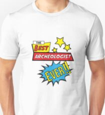 The best Archeologist ever, #Archeologist  Unisex T-Shirt