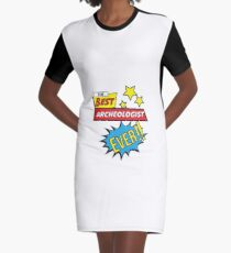 The best Archeologist ever, #Archeologist  Graphic T-Shirt Dress