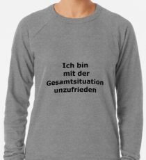 Overall situation dissatisfied Lightweight Sweatshirt