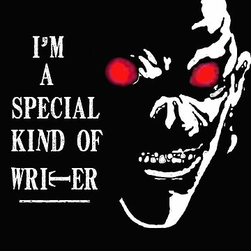 I'm A Special Kind Of Writer - Death Writer Shirt by Gestvlt
