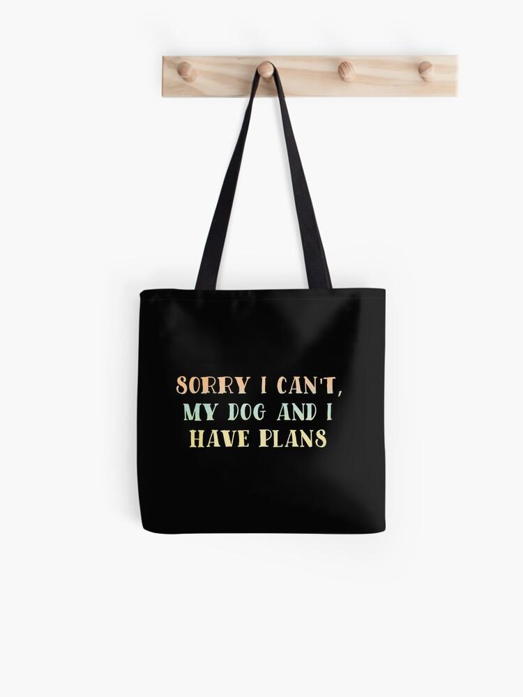 funny dog sayings dog meme | Tote Bag