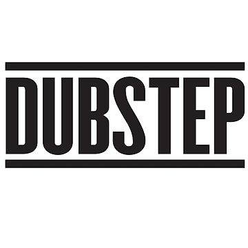 Dubstep  by UnicornGen