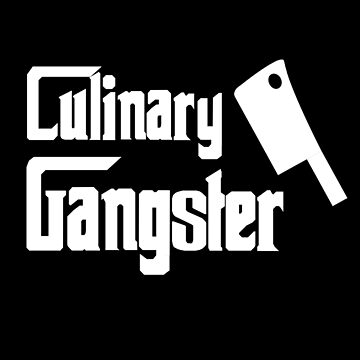 Culinary Gangster - Funny Chef Shirt - Chef T-Shirt by thevoice123
