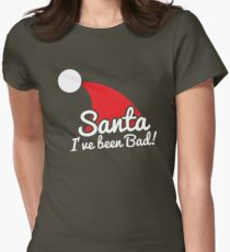 SANTA I've been BAD! funny Christmas design Womens Fitted T-Shirt