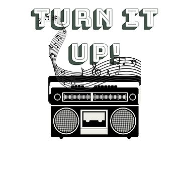 turn it up!! music graphic tshirt by cooltdesigns