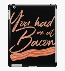 You Had Me at Bacon Lover Brunch Breakfast iPad Case/Skin