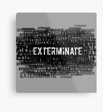 Exterminate 3 Metal Print