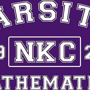 VARSITY MATH (NKC WHITE) by heckyesco