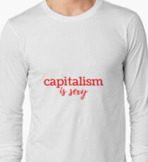 Capitalism is Sexy Long Sleeve T-Shirt