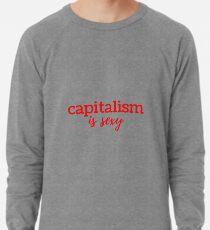 Capitalism is Sexy Lightweight Sweatshirt