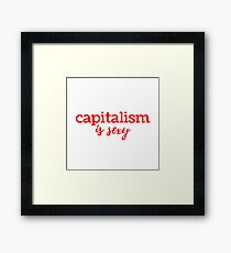 Capitalism is Sexy Framed Print
