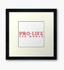 Pro-life, pro-woman Framed Print