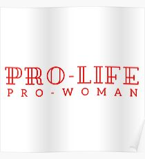 Pro-life, pro-woman Poster