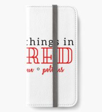The Best Things in Life are Red iPhone Wallet/Case/Skin