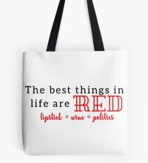 The Best Things in Life are Red Tote Bag