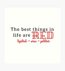 The Best Things in Life are Red Art Print