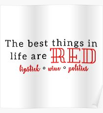 The Best Things in Life are Red Poster