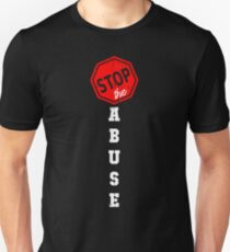 Stop the abuse | Government, Relationships, and Drugs Unisex T-Shirt
