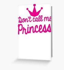 Don't call me princess with royal crown super cute for girls! Greeting Card