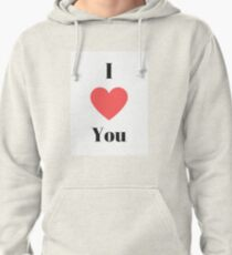 I Love You Pullover Hoodie