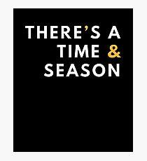 There's a Time & Season Bible Christian Ecc. 3 1 Photographic Print