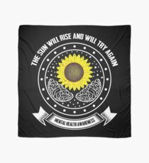 Mental Health Awareness The Sun Will Rise Again Scarf