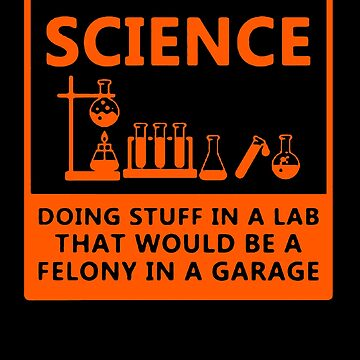 Funny Science T Shirt Gift-Science Doing Stuff In A Lab for Women Men by Anna0908