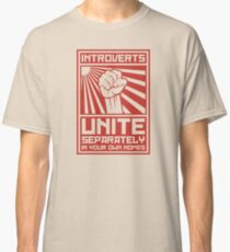 Introverts Unite! Separately, In Your Own Homes Classic T-Shirt