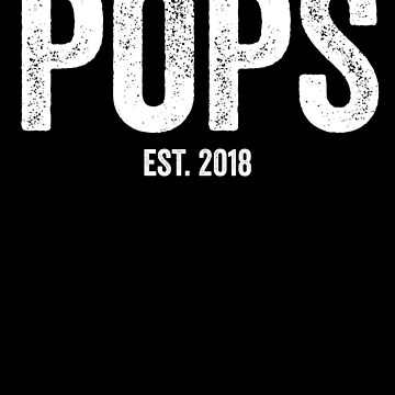 Pops Est. 2018 Funny Father's Day by with-care