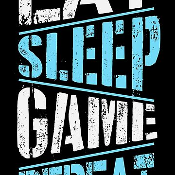 Eat sleep game repeat by TML-Addict