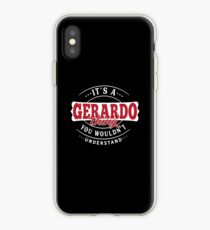 It's a GERARDO Thing You Wouldn't Understand iPhone Case