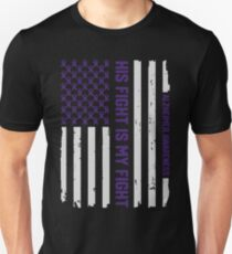 His Fight Is My Fight - Alzheimer's Awareness American Flag T-shirt Tee Gift Unisex T-Shirt