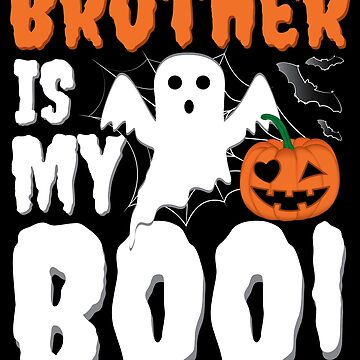 Brother Is My Boo Funny Halloween Ghost by ZNOVANNA
