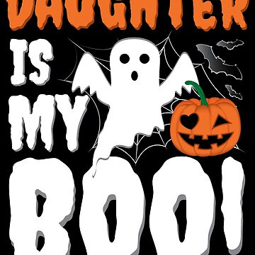 Daughter Is My Boo Halloween Ghost Boo by ZNOVANNA