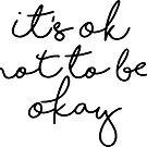It's OK Not To Be Okay by Neli Dimitrova