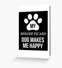My Berger Picard Makes Me Happy - Gift For Berger Picard Parent Greeting Card