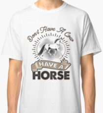 I Love Horses - Dont Have A Cow - Cute Horse Or Pony Design For Animal Lovers Classic T-Shirt