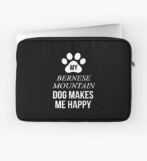 My Bernese Mountain Dog Makes Me Happy - Gift For Bernese Mountain Dog Parent Laptop Sleeve