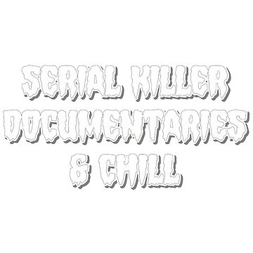 Serial Killer Documentaries by pinkbloodshop