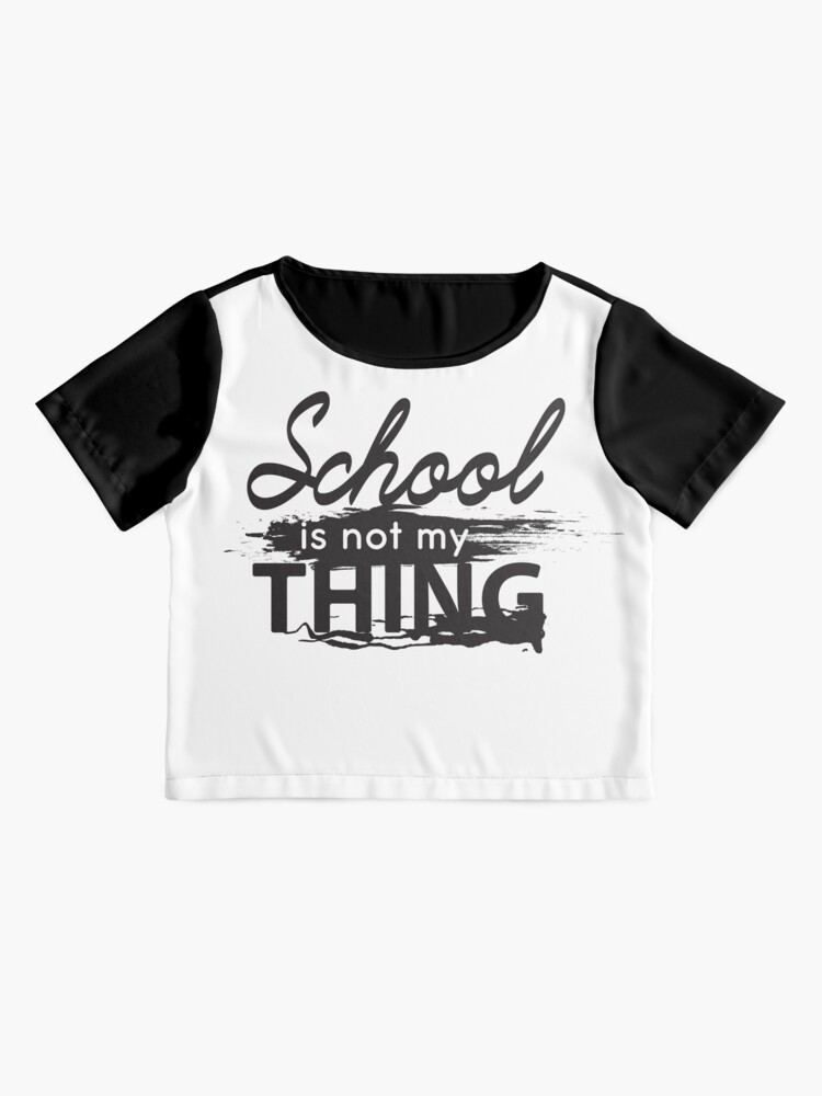 Alternate view of School is not my thing Chiffon Top