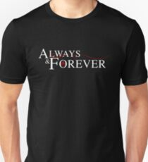 Always and forever Unisex T-Shirt