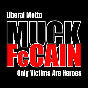 John McCain Was A Victim | Therefore A Hero by JWprints