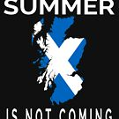 Summer is NOT Coming - Funny Scottish Saltire Flag Map (Design Day 244) by TNTs