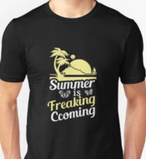Summer is Freaking coooming Unisex T-Shirt